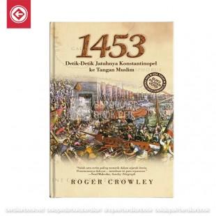 1453 Detik Detik Jatuhnya Konstantinopel ke Tangan Muslim