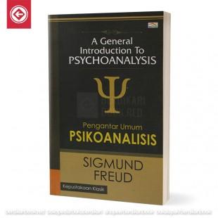 A General Introduction to Psychoanalysis: Pengantar Umum Psikoanalisis