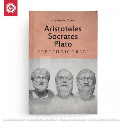 ARISTOTELES SOCRATES PLATO Sebuah Biografi