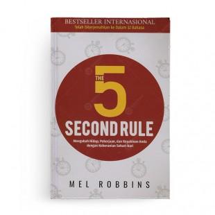 The 5 Second Rule Mengubah Hidup Pekerjaan dan Keyakinan Anda dengan Keberanian Sehari-hari