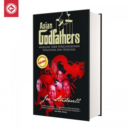ASIAN GODFATHERS Menguak Tabir Perselingkuhan Pengusaha dan Penguasa