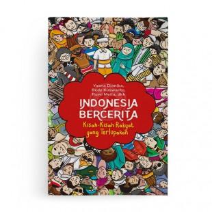 Indonesia Bercerita Kisah Kisah Rakyat yang Terlupakan
