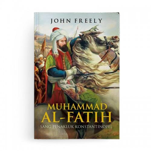 Muhammad Al Fatih Sang Penakluk Konstantinopel