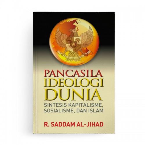 Pancasila Ideologi Dunia Sintesis Kapitalisme Sosialisme dan Islam