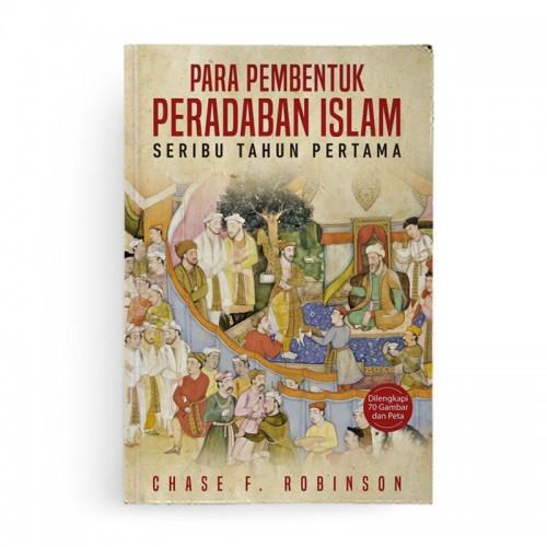 Para Pembentuk Peradaban Islam