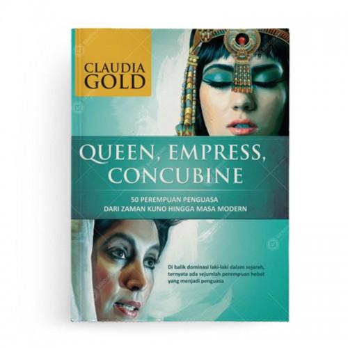 Queen, Empress, Concubine: 50 Perempuan Penguasa dari Zaman Kuno hingga Masa Modern