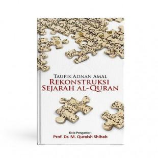 Rekonstruksi Sejarah Al Quran