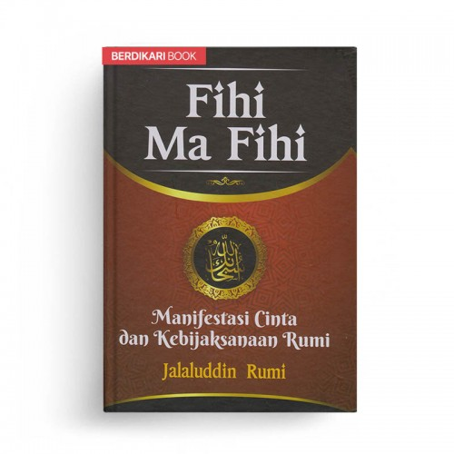 Fihi Ma Fihi Manifestasi Cinta dan Kebijkansanaan Rumi