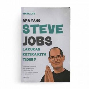 Apa yang Steve Jobs Lakukan Ketika Kita Tidur?