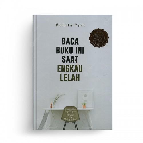 Baca Buku Ini Saat Engkau Lelah - Hard Cover