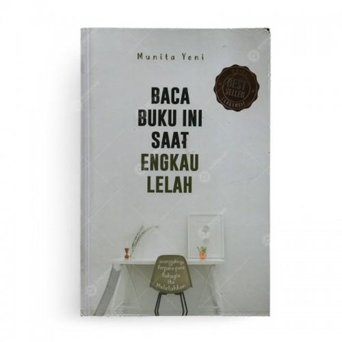 Baca Buku Ini Saat Engkau Lelah