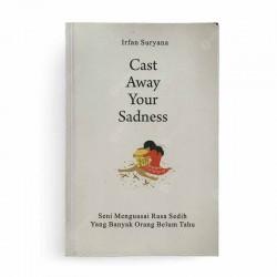 Cast Away Your Sadness