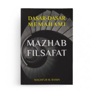 Dasar Dasar Memahami Mazhab Filsafat