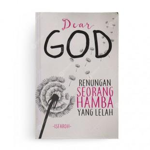 Dear God Renungan Seorang Hamba yang Lelah