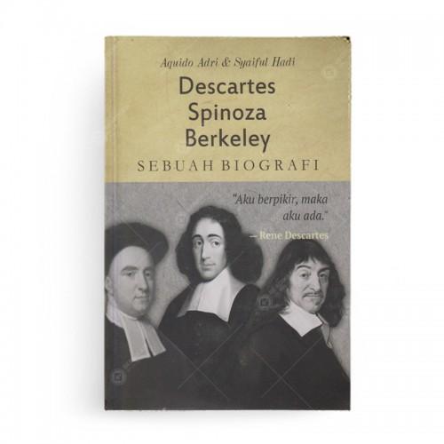 Descartes Spinoza dan Berkeley Sebuah Biografi