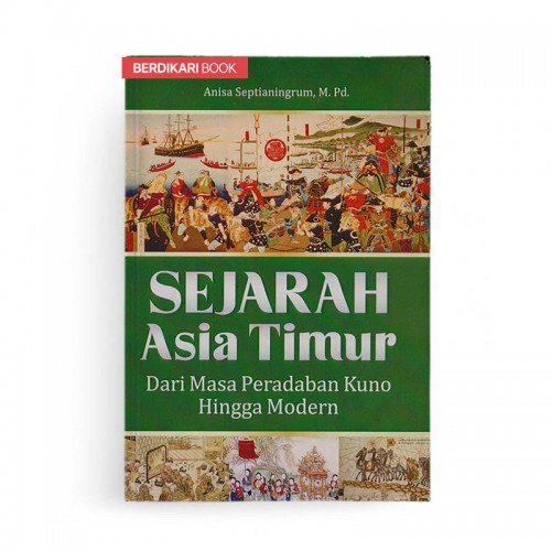 Sejarah Asia Timur Dari Masa Peradaban Kuno Hingga Modern