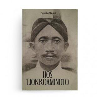 Hos Tjokroaminoto Sebuah Biografi