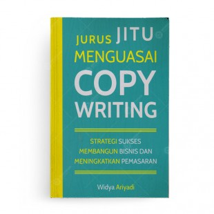 Jurus Jitu Menguasai Copy Writing