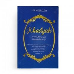 Khadijah Wanita Agung yang Menggetarkan Surga Dan Fatimah Sang Pemimpin Wanita Surga