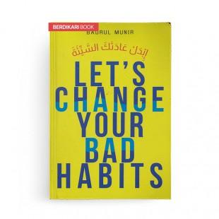 Lets Change Your Bad Habits
