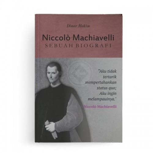NICCOLO MACHIAVELLI Sebuah Biografi (New Cover)