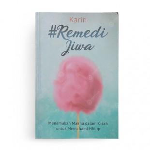Remedi Jiwa Menemukan Makna dalam Kisah untuk Memahami Hidup