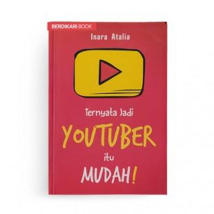 Ternyata Jadi Youtuber Itu Mudah!