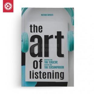 The Art of Listening Sudahkah Anda Benar-Benar Mendengarkan