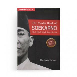 The Master Book of Soekarno Kisah Kisah Abadi Sang Ideolog