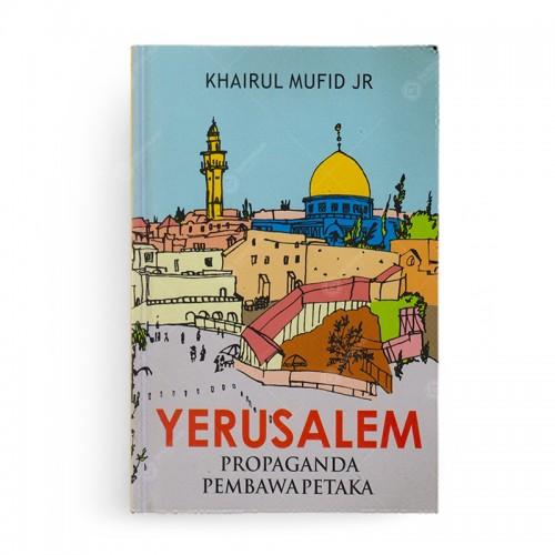 Yerusalem Propaganda Pembawa Petaka