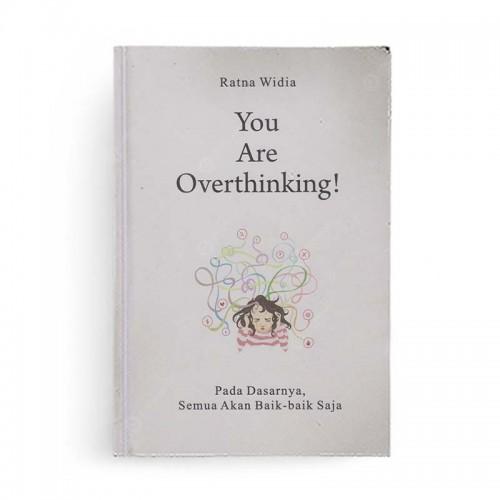 You Are Overthinking