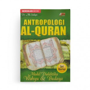 Antropologi Al Quran Model Dialektika Wahyu dan Budaya
