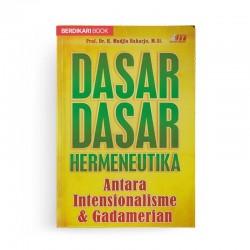 Dasar Dasar Hermeneutika Antara Intensionalisme dan Gadamerian