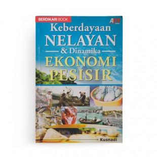 Keberdayaan Nelayan dan Dinamika Ekonomi Pesisir