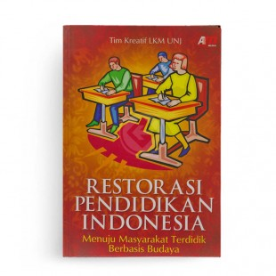 Restorasi Pendidikan Indonesia Menuju Masyarakat Terdidik Berbasis Budaya