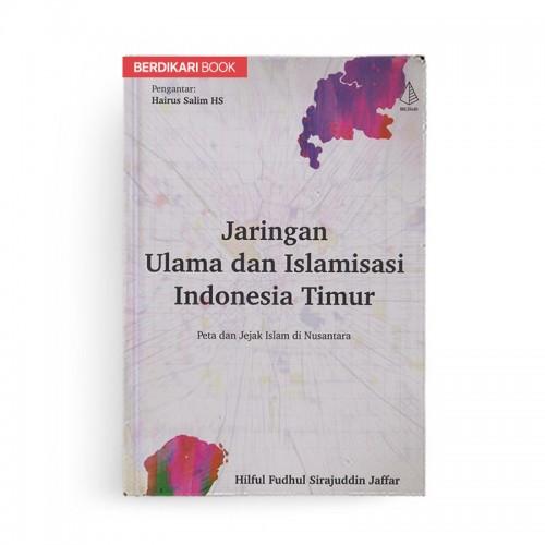 Jaringan Ulama dan Islamisasi Indonesia Timur