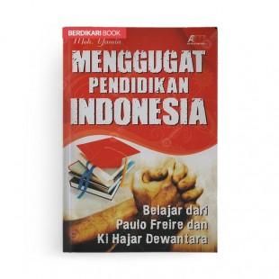 Menggugat Pendidikan Indonesia Berlajar dari Paulo Freire dan Ki Hajar Dewantara