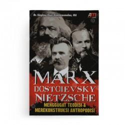 Marx Dostoievsky dan Nietzsche Menggugat Teodisi dan Merekonstruksi