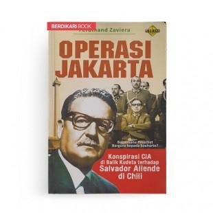 Operasi Jakarta Konspirasi CIA Di Balik Kudeta