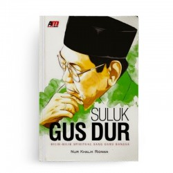 Suluk Gus Dur Bilik Bilik Spiritual Sang Guru Bangsa