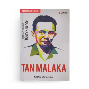 Tan Malaka Biografi Singkat 1897-1949