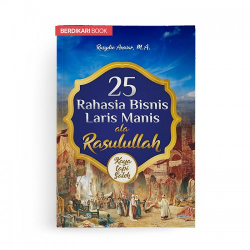 25 Rahasia Bisnis Laris Manis Ala Rasullullah