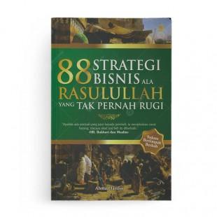 88 Strategi Bisnis Ala Rasulullah Yang Tak Pernah Rugi