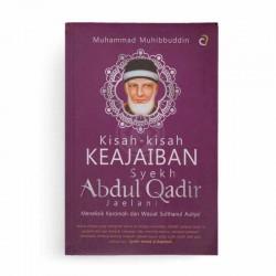 Kisah Kisah Keajaiban Syekh Abdul Qadir Jaelani