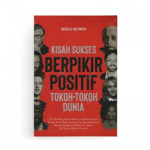 Kisah Sukses Berpikir Positif Tokoh Tokoh Dunia