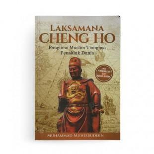 Laksamana Cheng Ho Panglima Muslim Tionghoa Penakluk Dunia