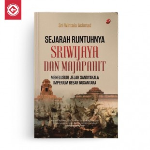 Sejarah Runtuhnya Sri Wijaya Dan Majapahit