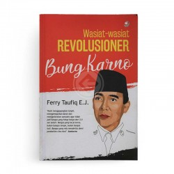 Wasiat Wasiat Revolusioner Bung Karno