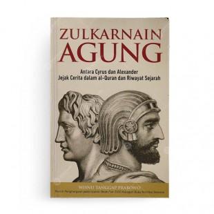 Zulkarnain Agung Antara Cyrus Dan Alexander