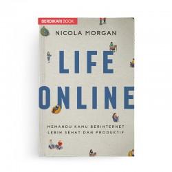 Life Online Memandu Kamu Berinternet Lebih Sehat dan Produktif